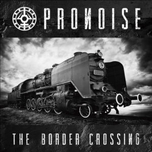 Pronoise - The Border Crossing